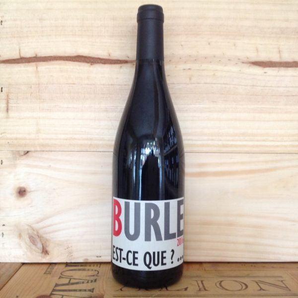 Burle Est-Ce Que?, Vin de Pays de Vaucluse, 2016